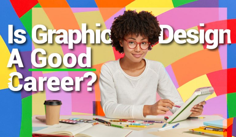 Is Graphic Design A Good Career?
